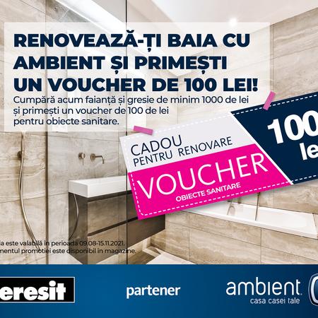 Renovează-ți baia cu Ambient și primești un voucher de 100 de lei!